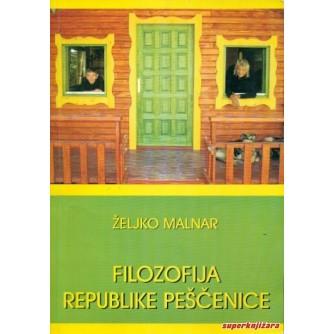 ŽELJKO MALNAR : FILOZOFIJA REPUBLIKE PEŠČENICE